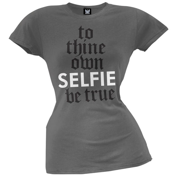 To thine own SELFIE be true Juniors T-Shirt