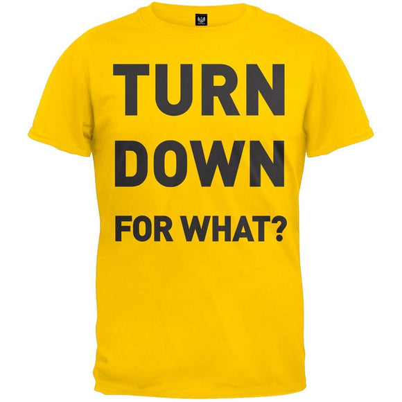 Turn Down For What Yellow T-Shirt