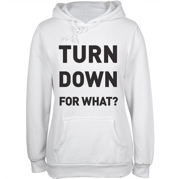 Turn Down For What Juniors Hoodie