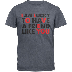 Valentine's Day Lucky To Have A Friend Like You Dark Heather Grey Adult T-Shirt