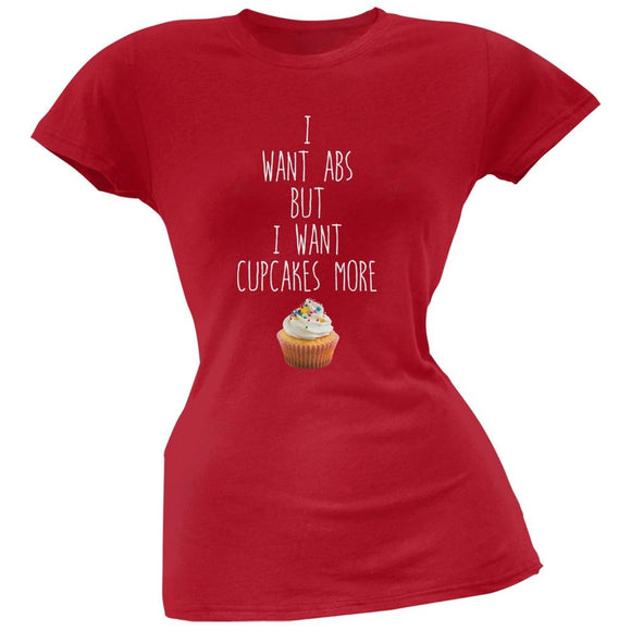 I Want Abs But I Want Cupcakes More Red Soft Juniors T-Shirt