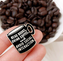 Load image into Gallery viewer, Read Books and Drink Coffee Enamel Pin