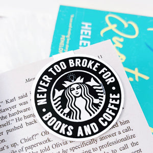 Never Too Broke for Books and Coffee Magnetic Bookmark