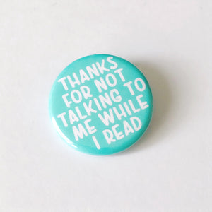 Teal Thanks for Not Talking Button