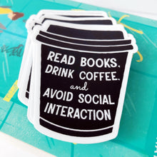 Load image into Gallery viewer, To Go Cup Drink Coffee Antisocial Sticker