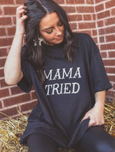 Load image into Gallery viewer, Mama Tried | Graphic Tee
