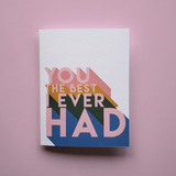 The Best I Ever Had Card
