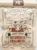Righteous Felon Bourbon Franklin Beef Jerky