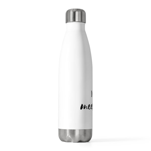 """In A Meeting 2"" 20oz Insulated Bottle"