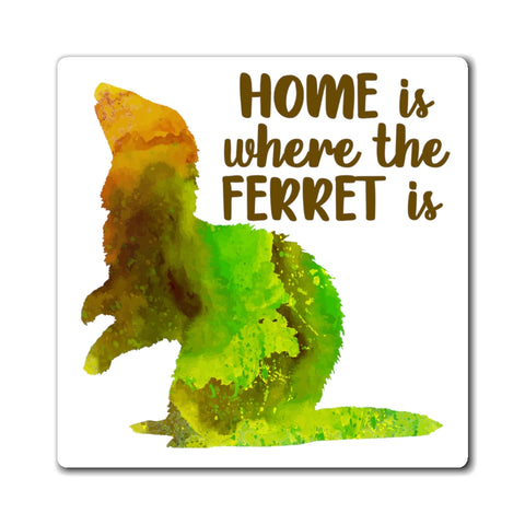 Home Is Where The Ferret Is ~ Green Ferret Magnet