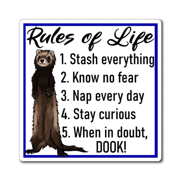 Ferret Rules of Life Fridge Magnet