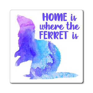 Home Is Where The Ferret Is ~ Blue Ferret Magnet