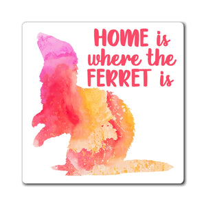 Home Is Where The Ferret Is ~ Pink Ferret Magnet