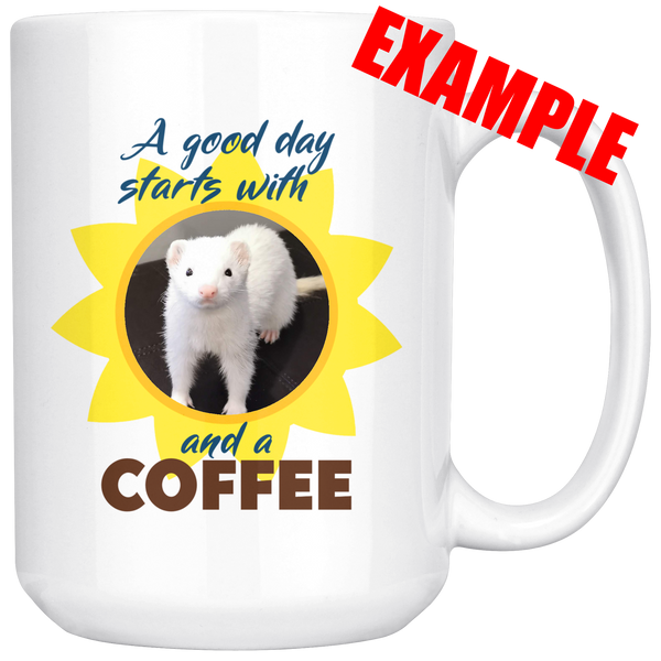 A Good Day Starts With... Personalized Ferret Mug