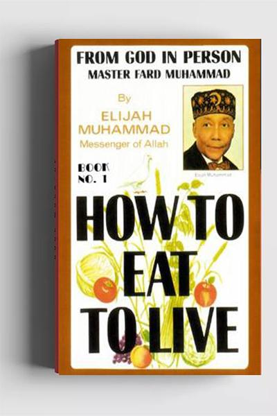 How To Eat To Live-Book 1- by The Honorable Elijah Muhammad-Hard Copy