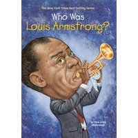 Who Was Louis Armstrong? (Soft Cover)