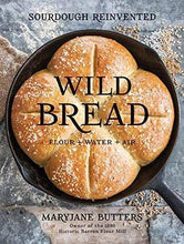 Load image into Gallery viewer, Wild Bread: Sourdough Reinvented