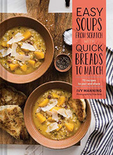 Load image into Gallery viewer, Easy Soups from Scratch with Quick Breads to Match