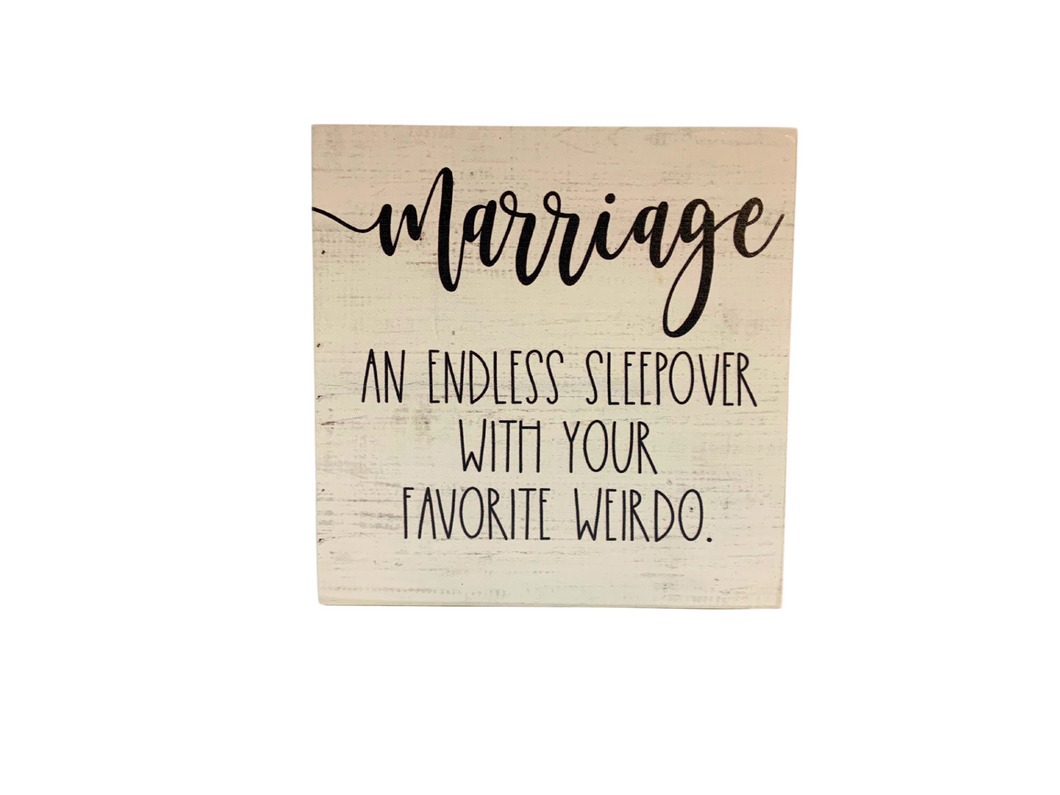 Marriage is an Endless Sleepover Wood Block