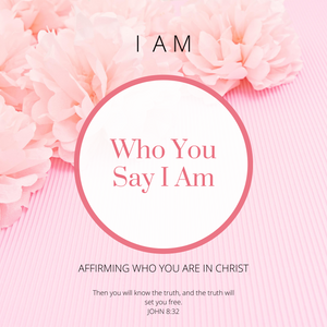 Who You Say I Am Affirmation Cards