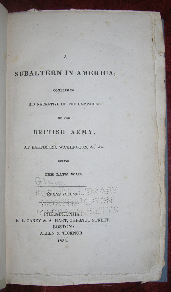 "[GLEIG, George Robert as ""A Subaltern"" (1786-1888)]. A Subaltern in America; comprising his narrative of the campaigns of the British Army, at Baltimore, Washington... Philadelphia: E. L. Carey & A. Hart and Boston: Allen & Ticknor, 1833."