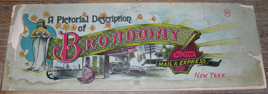 [NEW YORK]. A Pictorial Description of Broadway. New York: The Mail & Express Co., 1899.