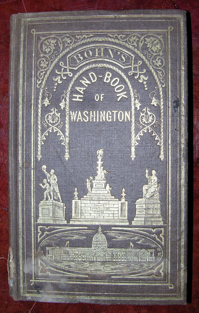 LANMAN, Charles (1819-1895). Bohn's Hand-book of Washington. Beautifully Illustrated with Steel Engravings of all the Public Buildings and the Government Statuary. Washington: By Casimir Bohn, 1856.