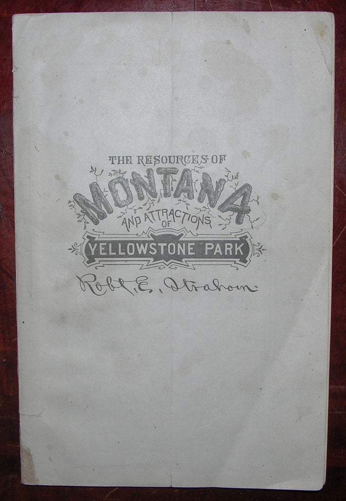 STRAHORN, Robert E. (1852-1944). The Resources of Montana Territory and Attractions of Yellowstone National Park. Helena, Montana: By the Montana Legislature, 1879.