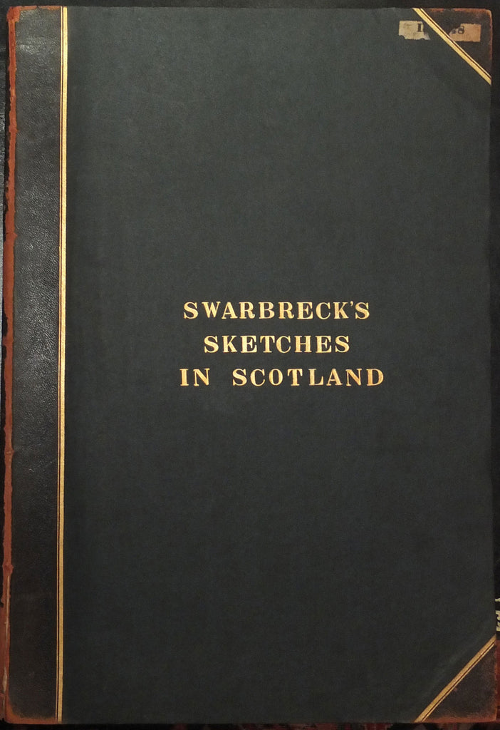 SWARBRECK, Samuel Dunkinfield (c.1799-1863). Sketches in Scotland. London: C. Hullmandel, 1839.