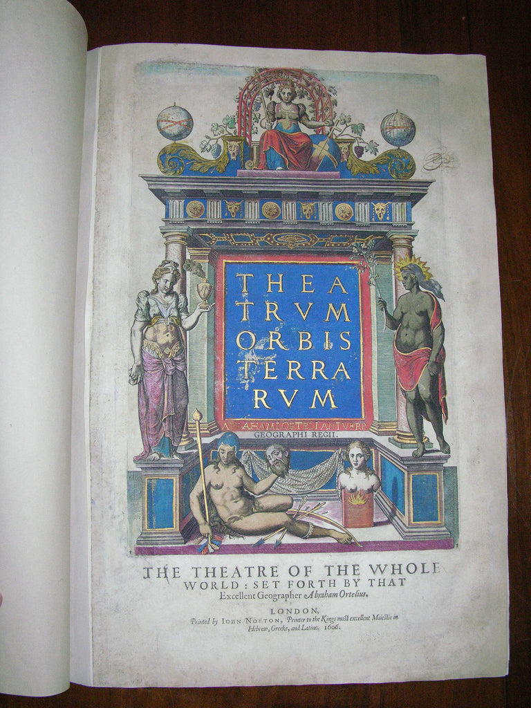 ORTELIUS, Abraham (1527-1598). Theatrum Orbis Terrarum... The Theatre of the Whole World. London: John Norton and John Bill, 1606.