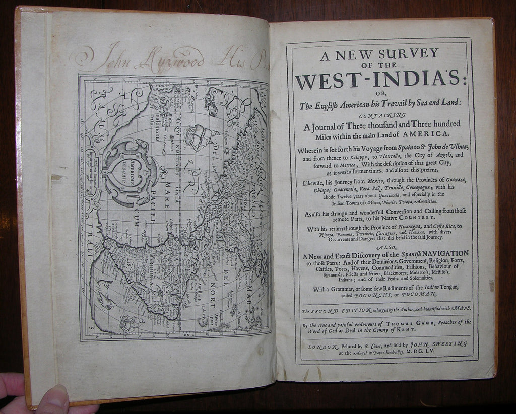 GAGE, Thomas (ca 1596-1656). A New Survey of the West-India's: Or, The English-American His Travail By Sea and Land: Containing a Journal of Three Thousand and Three Hundred Miles Within the Main Land of America. London: E. Cotes for John Sweeting, 1655.