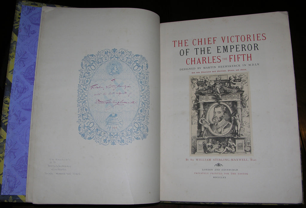 STIRLING-MAXWELL, Sir William (1818-1878). The Chief Victories of the Emperor Charles the Fifth. London and Edinburgh: Privately Printed for the Editor, 1870.