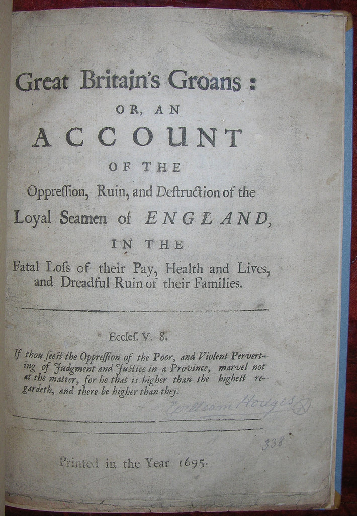 HODGES, William (fl. 1693-1699). Great Britain's Groans. [London:] Printed in the Year 1695.