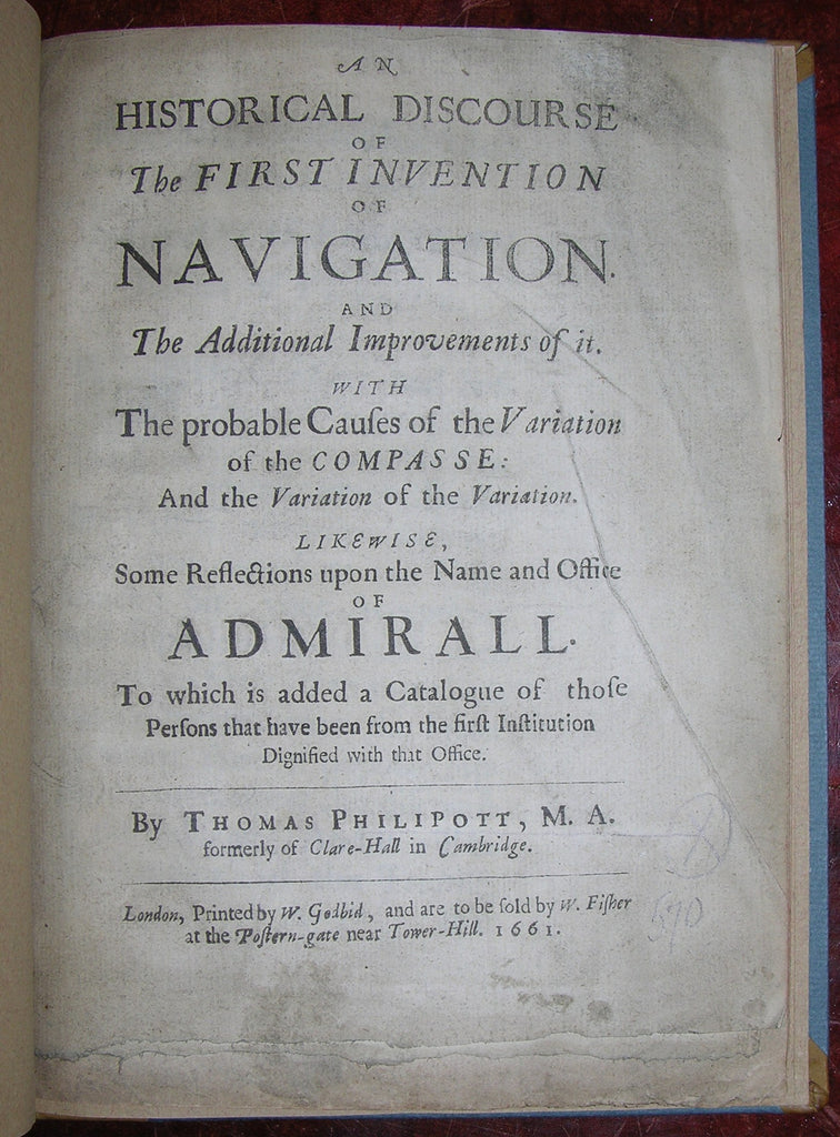PHILIPOTT, Thomas (died ca 1684). An Historical Discourse of the First Invention of Navigation.  London: W. Godbid, 1661.