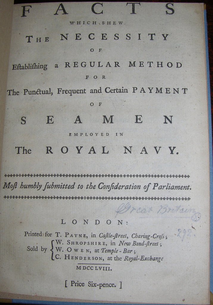 [MASSIE, Joseph (died 1784). Facts which shew The Necessity of Establishing a Regular Method  for The Punctual, Frequent and Certain Payment of Seamen employed in The Royal Navy. London: T. Payne, 1758.