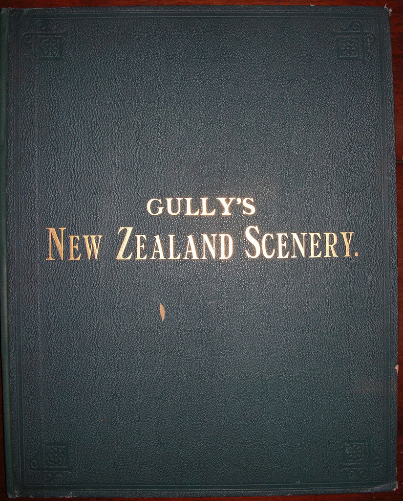 GULLY, John (1819 – 1888) - HAAST, Julius von (1822 – 1887). New Zealand Scenery chromolithographed after Original Water-colour Drawings. London: Marcus Ward & Co., 1877.