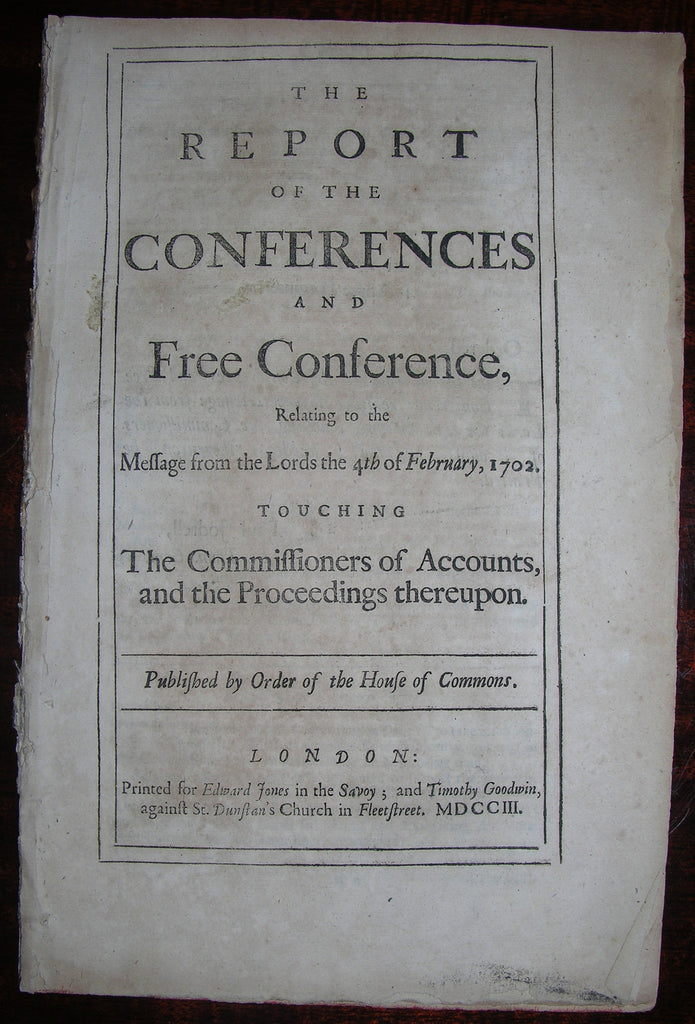 MONTAGU, Charles, earl of Halifax (1661–1715). The Report of the Conferences and Free Conference. London: Edward Jones. 1703.