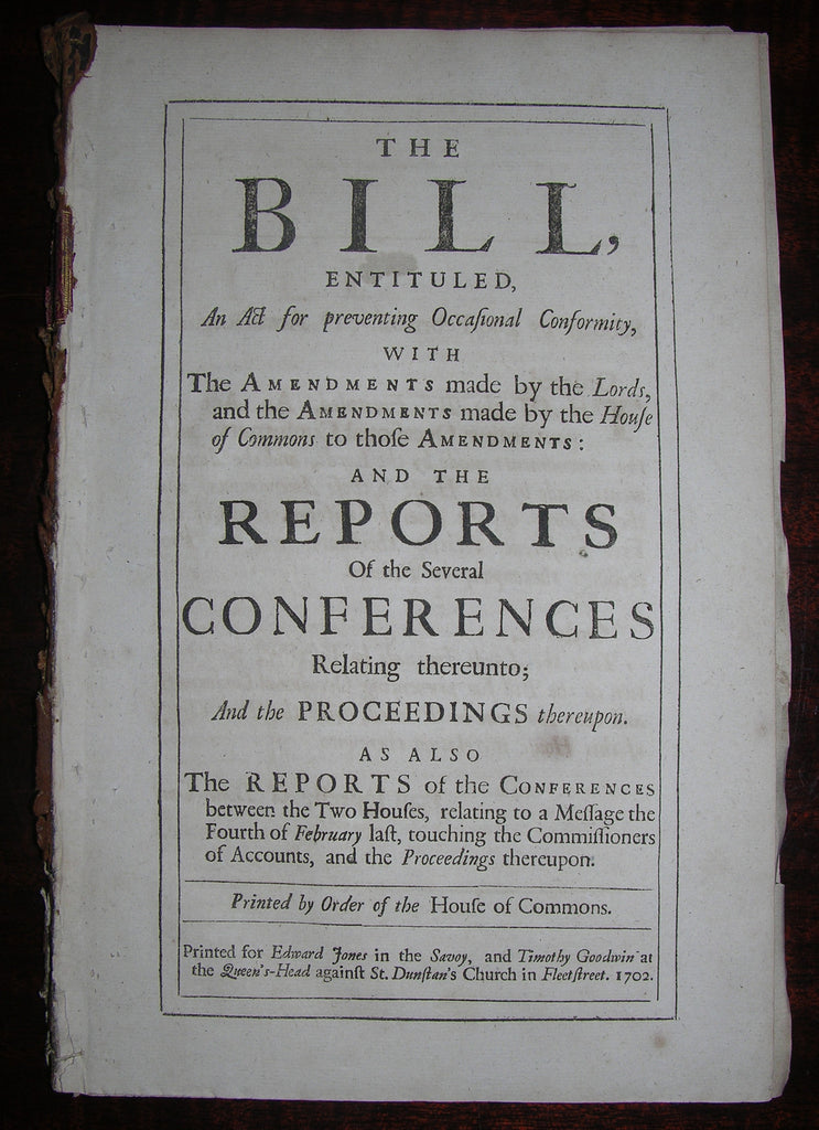 "MACKWORTH, Sir Humphrey (1657-1727) and others. Collection of Three Bills concerning "" An Act for Preventing Occasional Conformity"". London: Edward Jones, 1702"