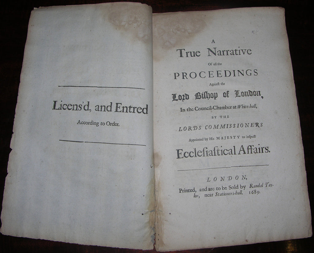 COMPTON, Henry (1632-1713). A True Narrative of all the Proceedings Against the Lord Bishop of London... London: Randal Taylor, 1689.