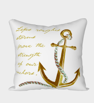 Gold anchor & script. Lifes rough storms prove the strength of our anchor