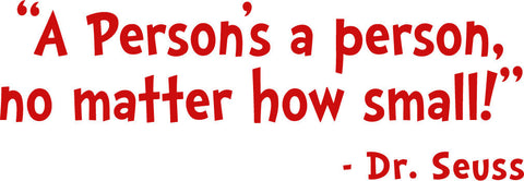 Dr. Seuss A Person's A Person Quote Removable/Reusable Vinyl Decal