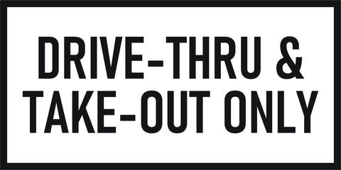"BANNER - DRIVE THRU TAKEOUT ONLY 48"" X 24"""