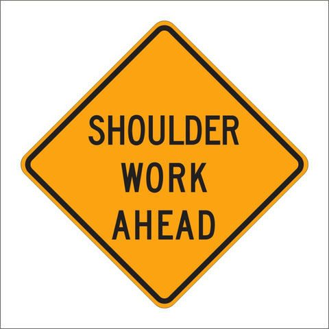 C24 (CA) SHOULDER WORK AHEAD SIGN