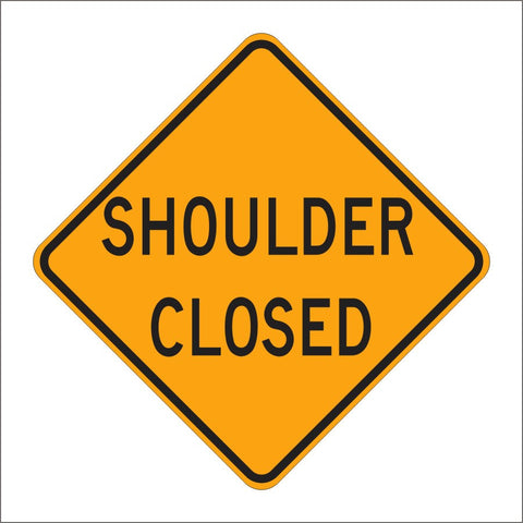 C30A (CA) SHOULDER CLOSED SIGN