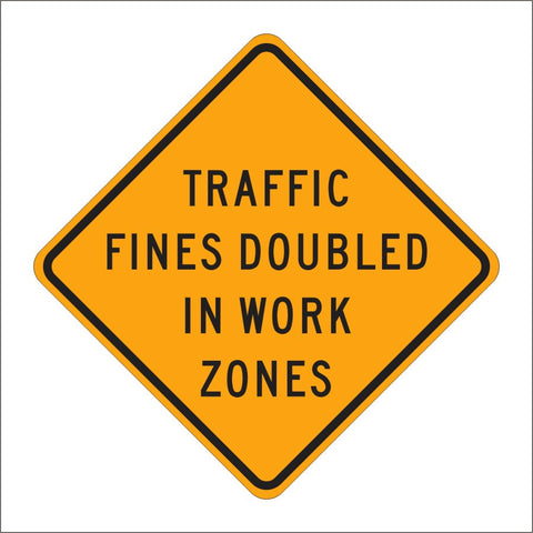 C40A (CA) TRAFFIC FINES DOUBLED IN WORK ZONES SIGN
