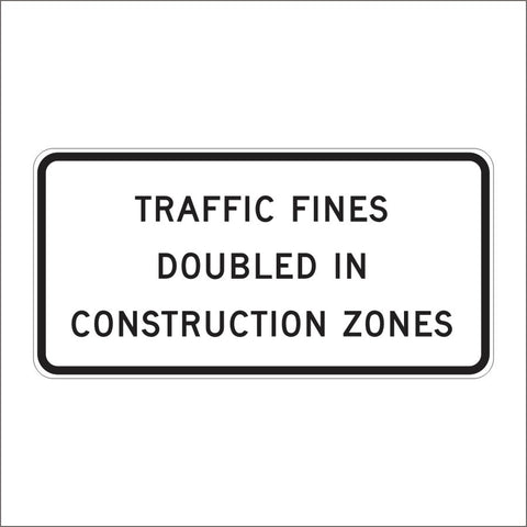 C40 (CA) TRAFFIC FINES DOUBLED IN CONSTRUCTION ZONES SIGN