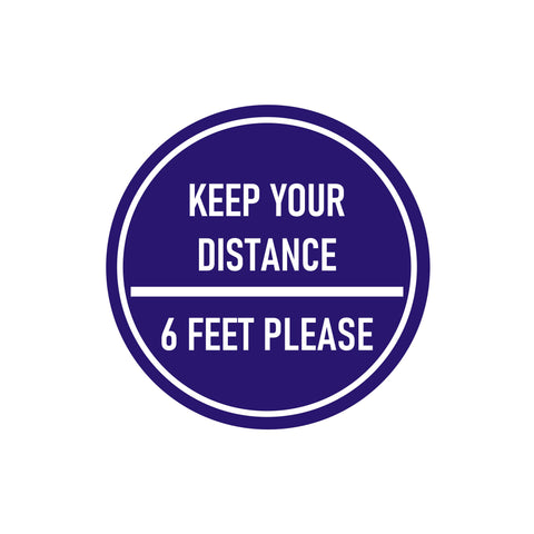 "FLOOR DECAL - 12"" ROUND - 6 FT - KEEP YOUR DISCTANCE"