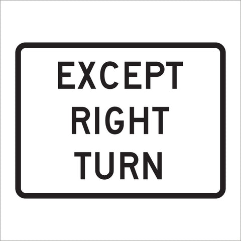 R1-10P EXCEPT RIGHT TURN SIGN