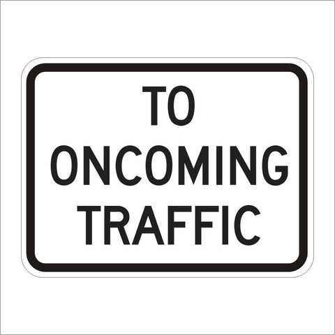 R1-2AP TO ONCOMING TRAFFIC SIGN