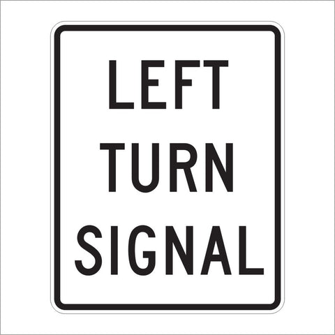 R10-10 LEFT TURN SIGNAL SIGN